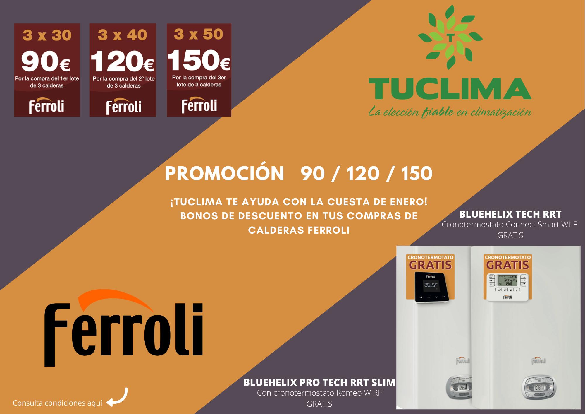 ¡Promoción 90 / 120 / 150 en Calderas Ferroli!