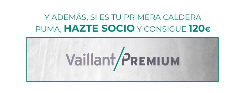 ¡Además podrás acumular 120€ por ser socio del club Vaillant Premium!